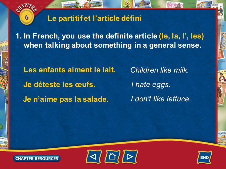 6 1. In French, you use the definite article (le, la, l, les) when talking about something in a general sense. Le partitif et larticle défini Les enfa