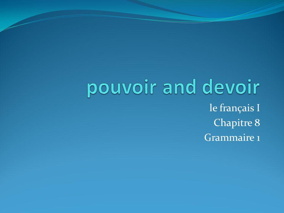 Irregular verbs pouvoir et devoir Memorize them!!.