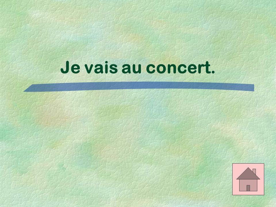 Vocab 2 $500 Translate the following expression in French: Im going to the concert.