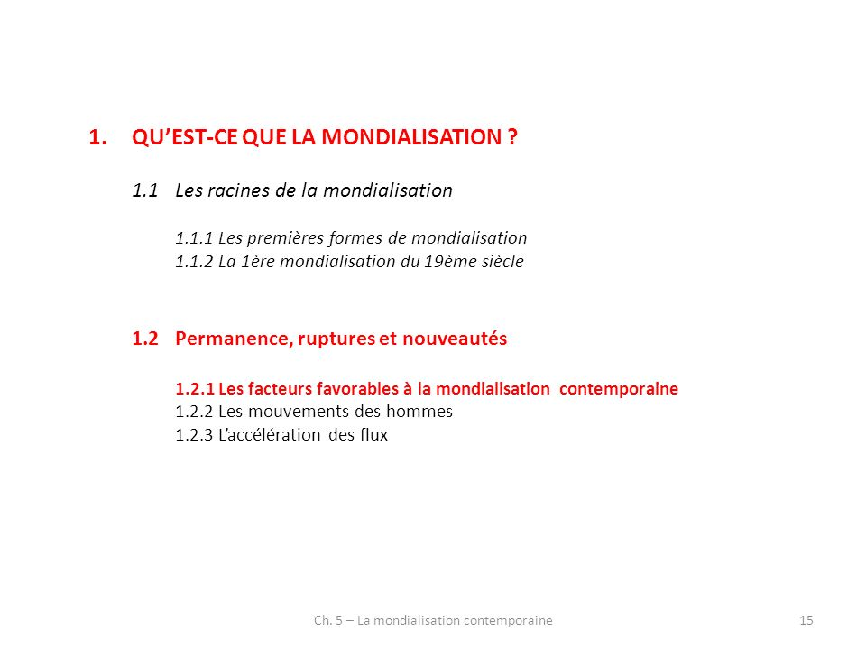 Ch. 5 – La mondialisation contemporaine15 1.QUEST-CE QUE LA MONDIALISATION .