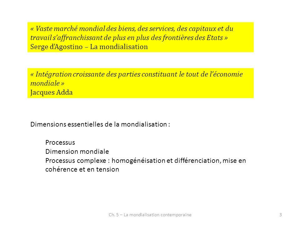 Ch.5 – La mondialisation contemporaine24 1. Quest-ce que la mondialisation .