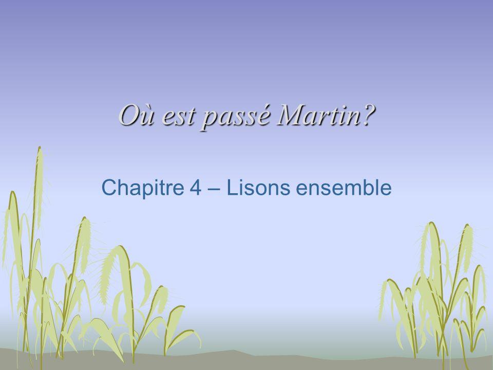 Où est passé Martin – Chap 4 Prenez un tableau et répondez aux questions suivantes.