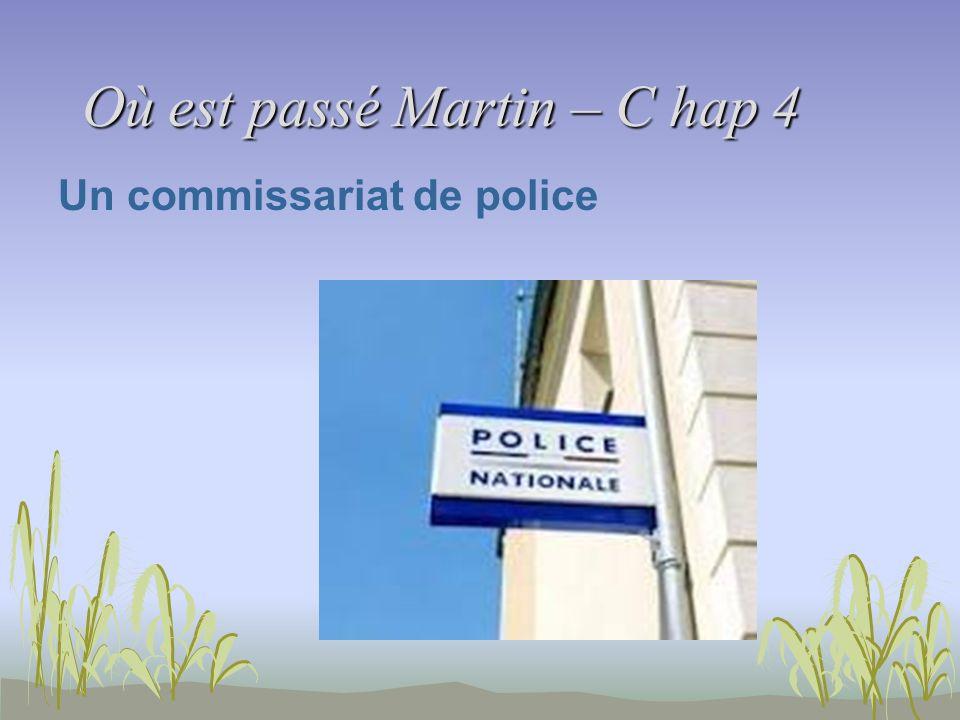 Où est passé Martin – C hap 4 Un commissariat de police