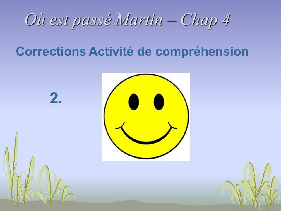 Où est passé Martin – Chap 4 Corrections Activité de compréhension 2.