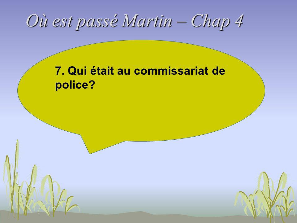 Où est passé Martin – Chap 4 7. Qui était au commissariat de police?