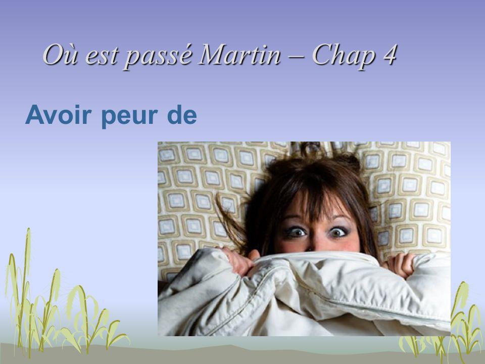 Où est passé Martin – Chap 4 Avoir peur de