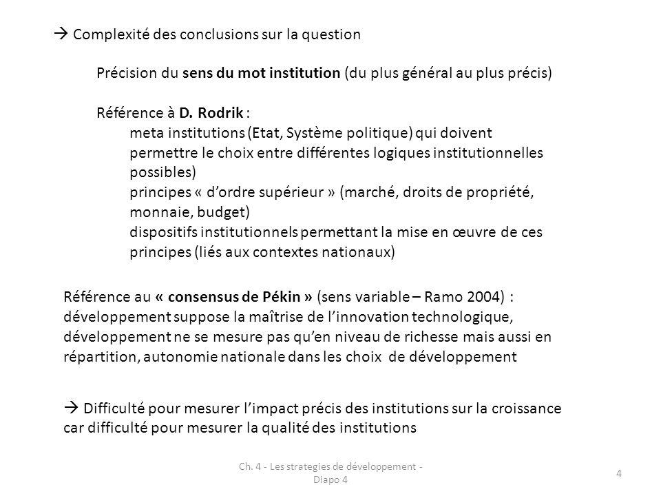 4 Complexité des conclusions sur la question Précision du sens du mot institution (du plus général au plus précis) Référence à D. Rodrik : meta instit