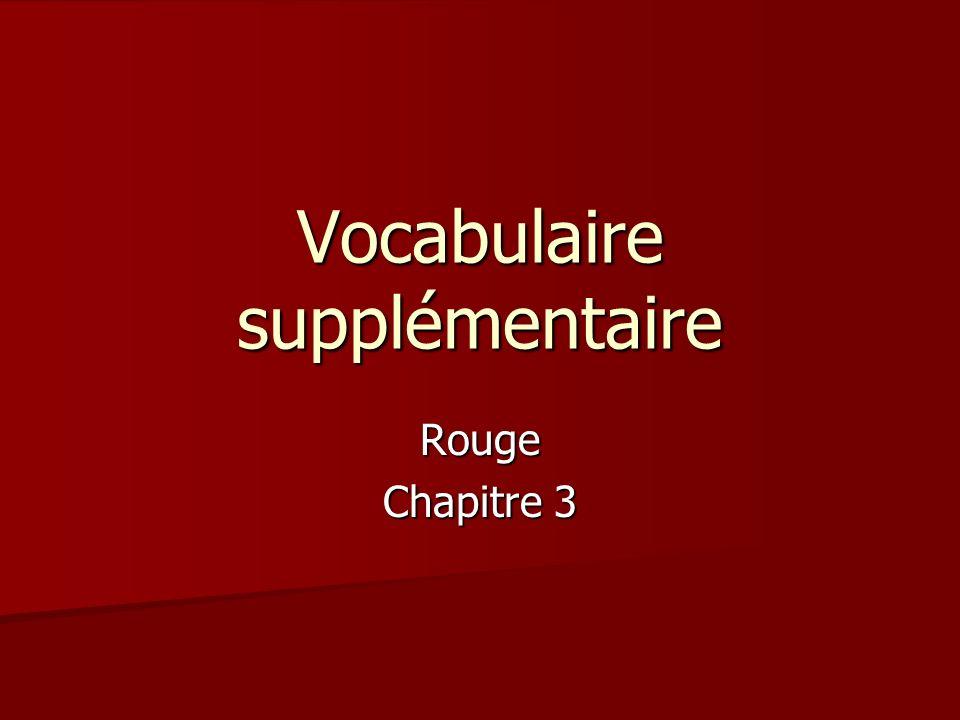 Vocabulaire supplémentaire Rouge Chapitre 3