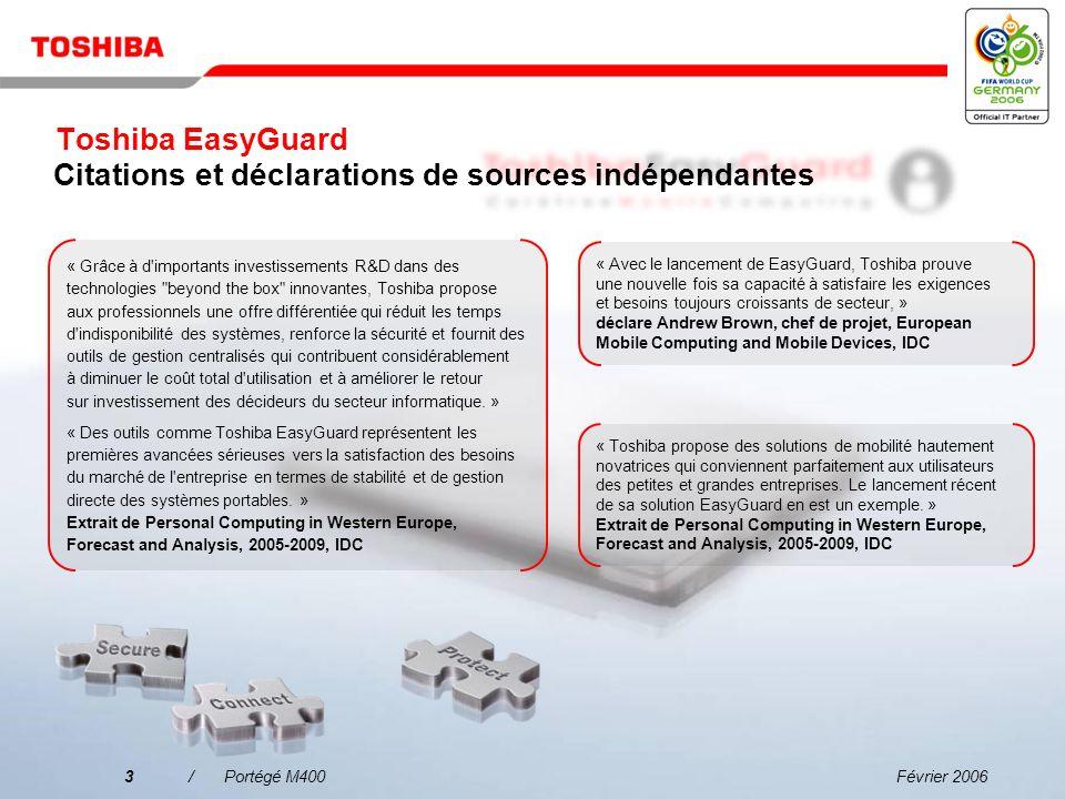 Février 20063/Portégé M400 « Toshiba propose des solutions de mobilité hautement novatrices qui conviennent parfaitement aux utilisateurs des petites et grandes entreprises.