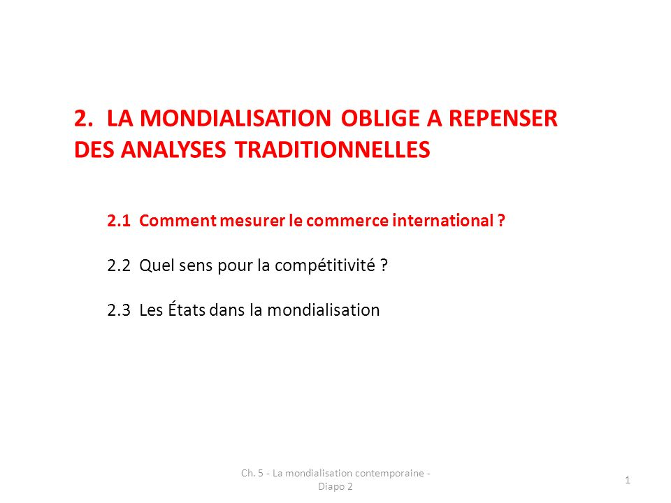 2.LA MONDIALISATION OBLIGE A REPENSER DES ANALYSES TRADITIONNELLES 2.1Comment mesurer le commerce international .