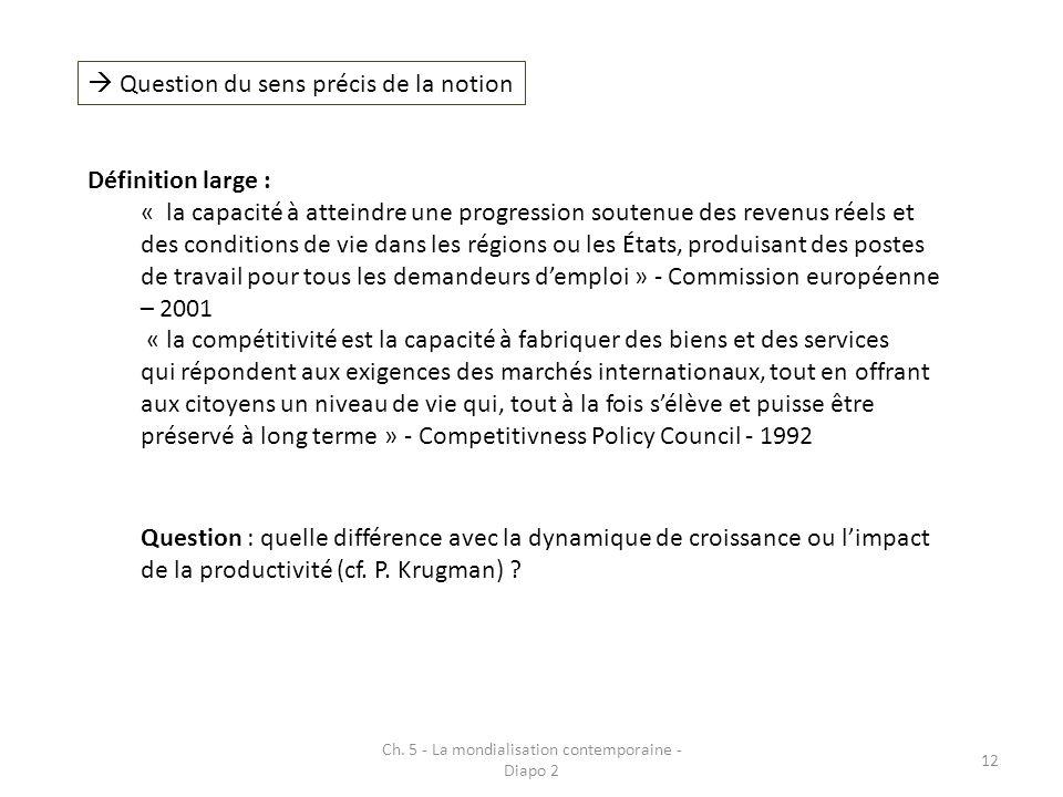 Ch. 5 - La mondialisation contemporaine - Diapo 2 12 Question du sens précis de la notion Définition large : « la capacité à atteindre une progression
