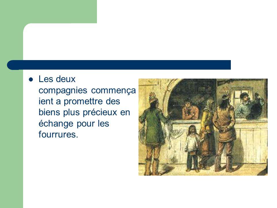 Les deux compagnies commença ient a promettre des biens plus précieux en échange pour les fourrures.