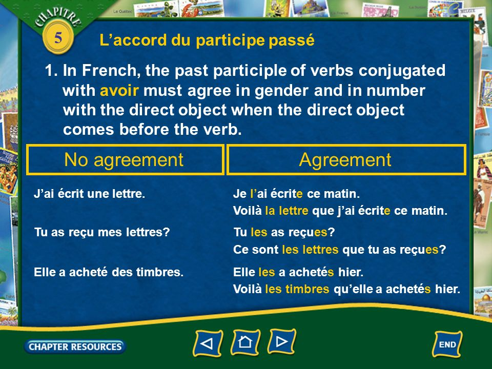 5 Laccord du participe passé 1.In French, the past participle of verbs conjugated with avoir must agree in gender and in number with the direct object