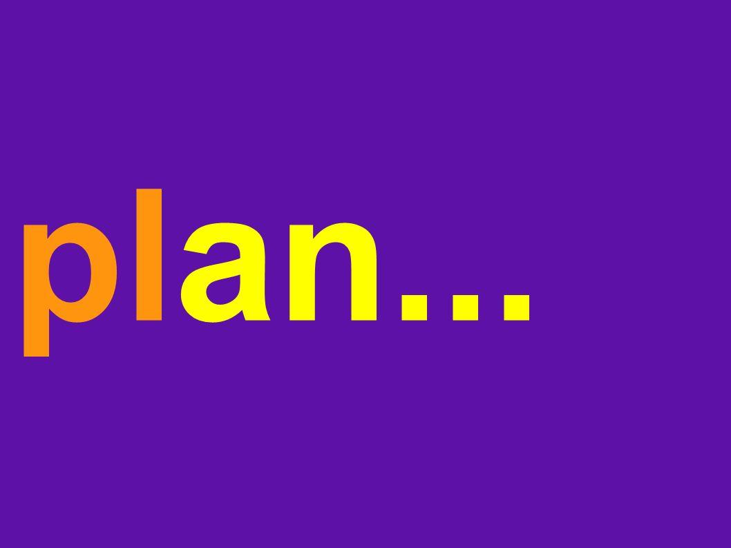 plan...