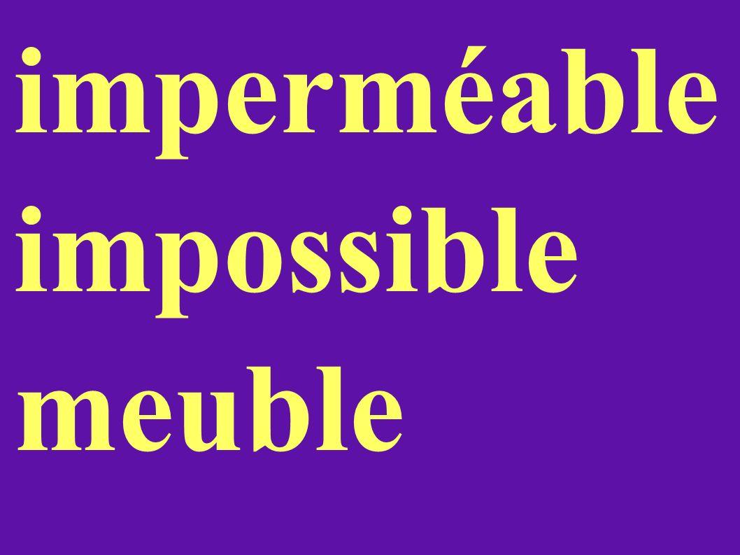 imperméable impossible meuble