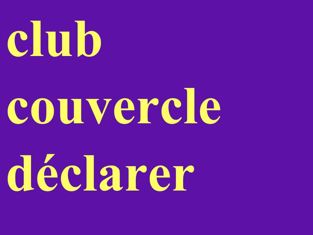 club couvercle déclarer