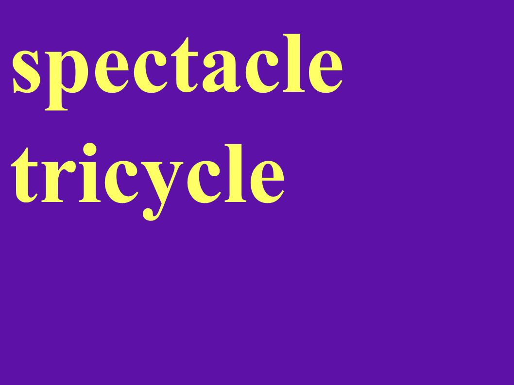 spectacle tricycle