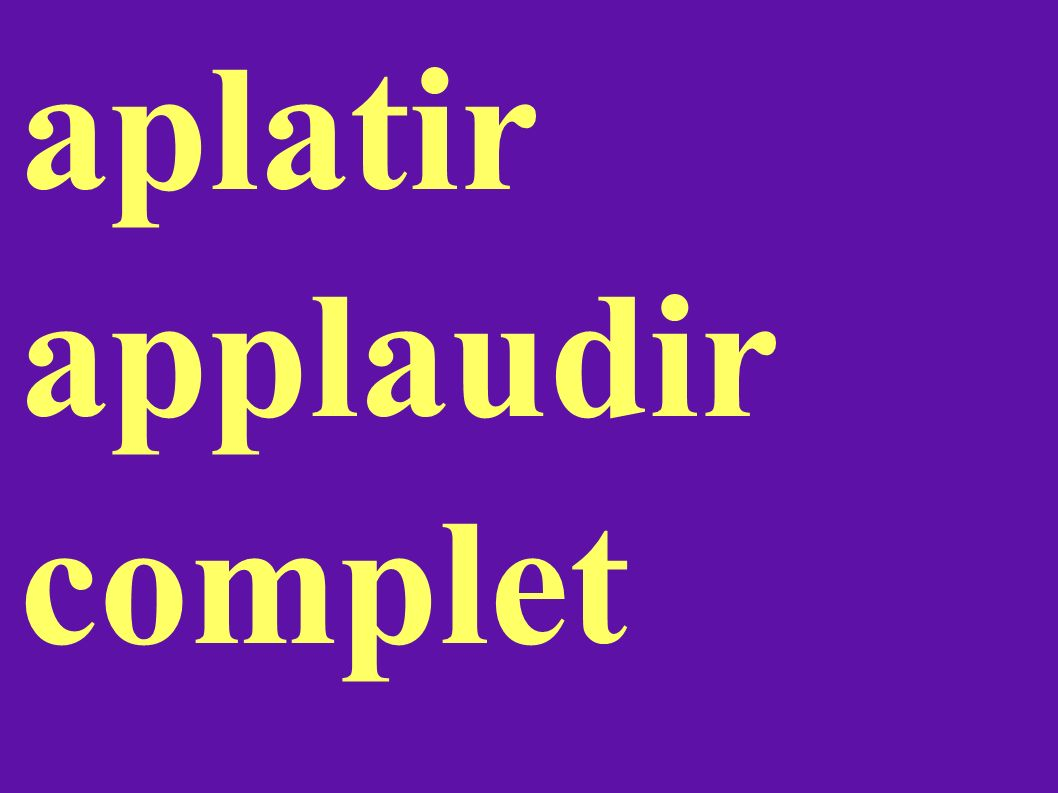 aplatir applaudir complet