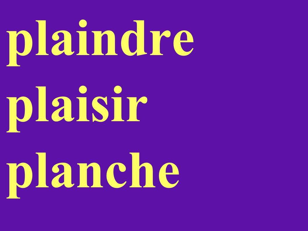 plaindre plaisir planche