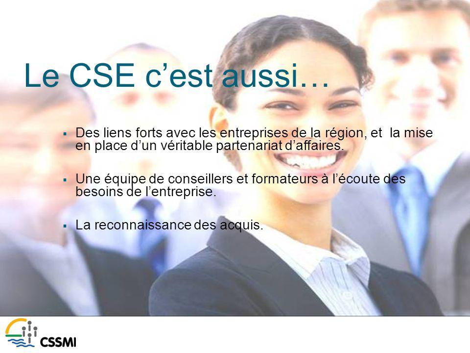 Le CSE cest aussi… Des liens forts avec les entreprises de la région, et la mise en place dun véritable partenariat daffaires.