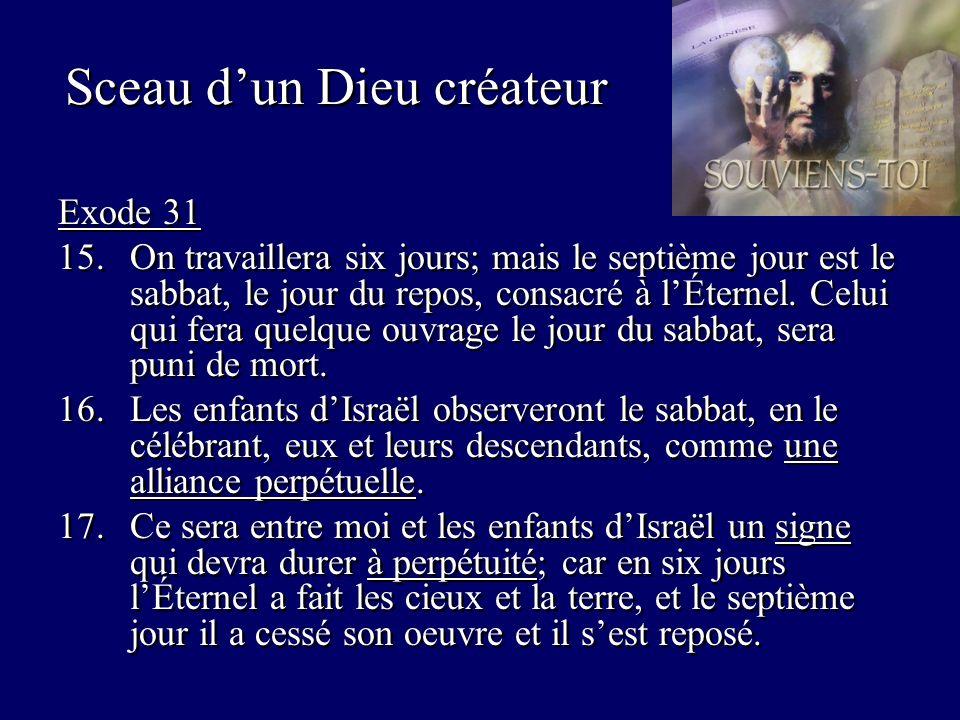 Sceau dun Dieu créateur Exode 31 15.On travaillera six jours; mais le septième jour est le sabbat, le jour du repos, consacré à lÉternel.