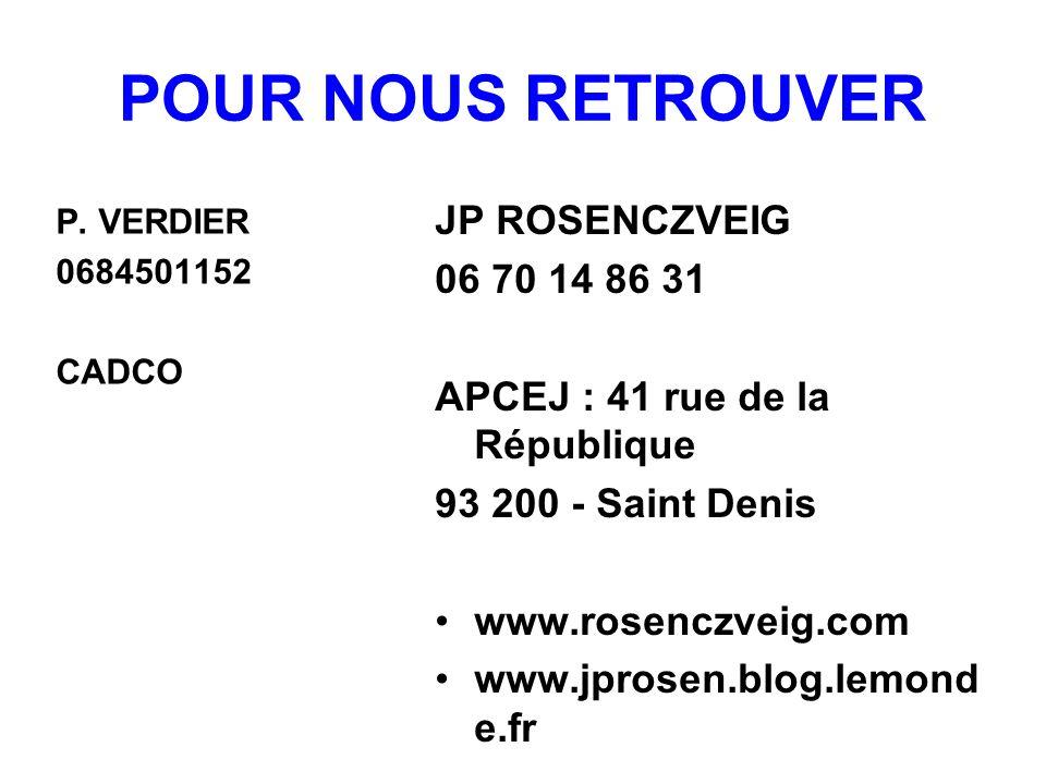 POUR NOUS RETROUVER P. VERDIER 0684501152 CADCO JP ROSENCZVEIG 06 70 14 86 31 APCEJ : 41 rue de la République 93 200 - Saint Denis www.rosenczveig.com