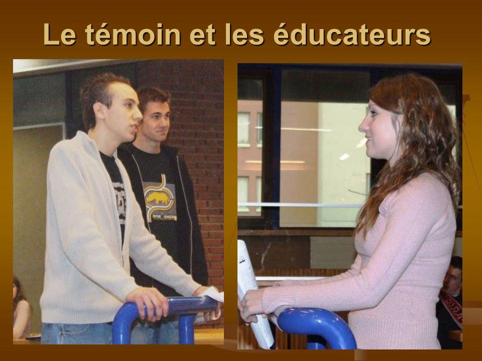 Le témoin et les éducateurs
