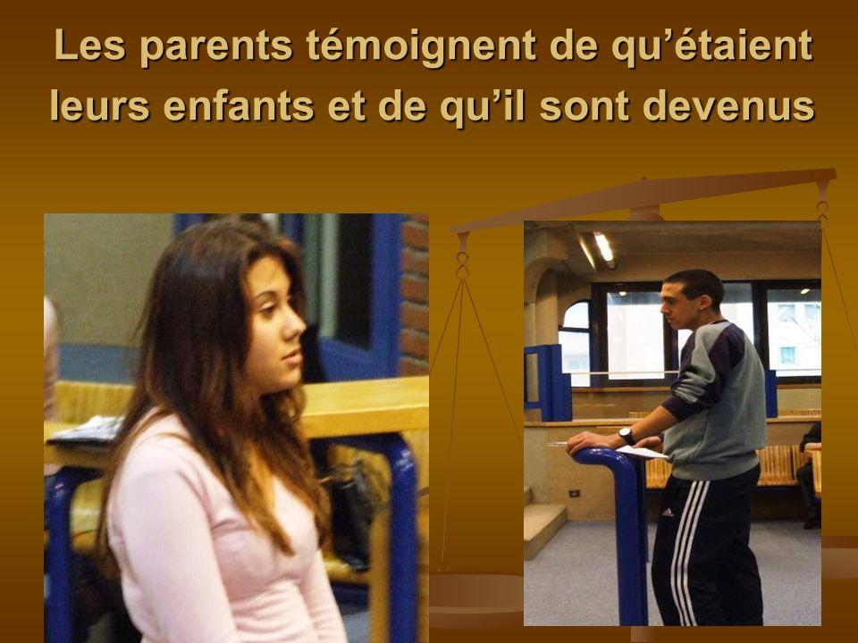 Les parents témoignent de quétaient leurs enfants et de quil sont devenus