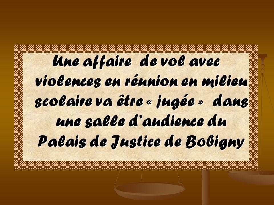 Une affaire de vol avec violences en réunion en milieu scolaire va être « jugée » dans une salle daudience du Palais de Justice de Bobigny