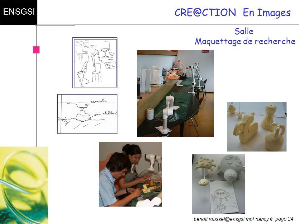 page 24 ENSGSI benoit.roussel@ensgsi.inpl-nancy.fr CRE@CTIONEn Images Salle Maquettage de recherche