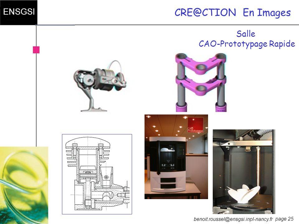 page 25 ENSGSI benoit.roussel@ensgsi.inpl-nancy.fr CRE@CTIONEn Images Salle CAO-Prototypage Rapide