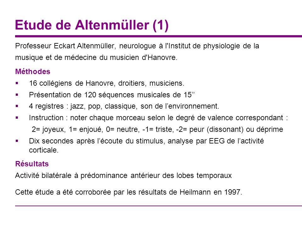 Etude de Altenmüller (1) Professeur Eckart Altenmüller, neurologue à l'Institut de physiologie de la musique et de médecine du musicien d'Hanovre. Mét