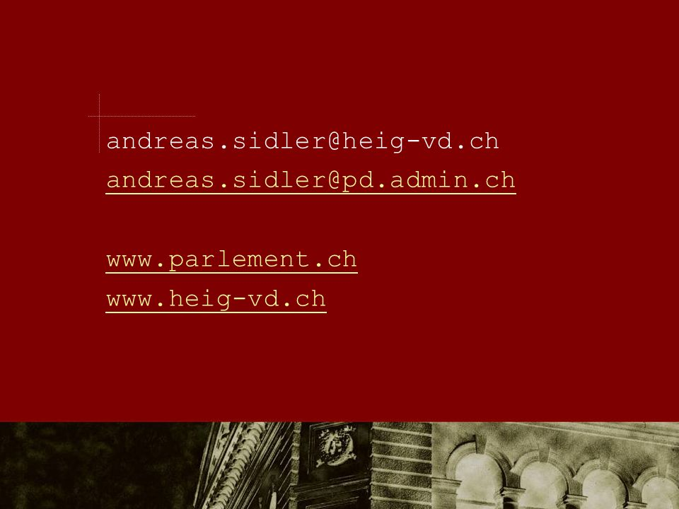 andreas.sidler@heig-vd.ch andreas.sidler@pd.admin.ch www.parlement.ch www.heig-vd.ch