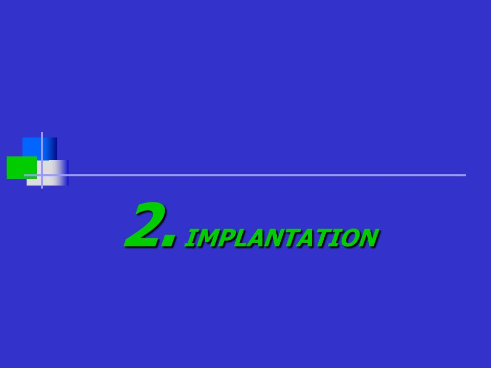 2. IMPLANTATION