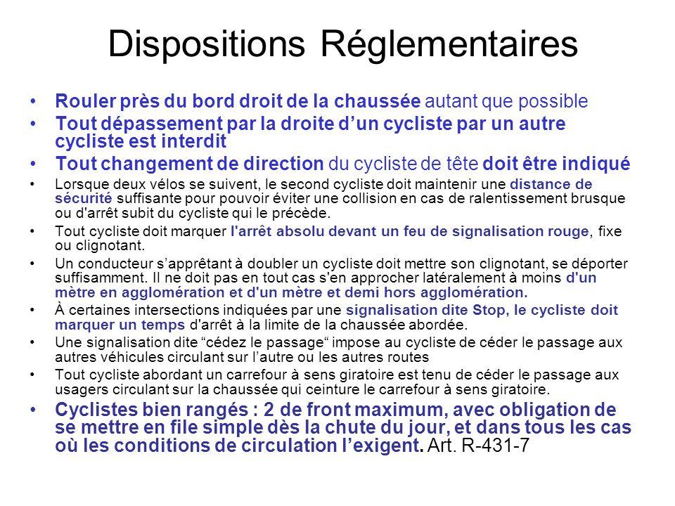 Dispositions Réglementaires Rouler près du bord droit de la chaussée autant que possible Tout dépassement par la droite dun cycliste par un autre cycl