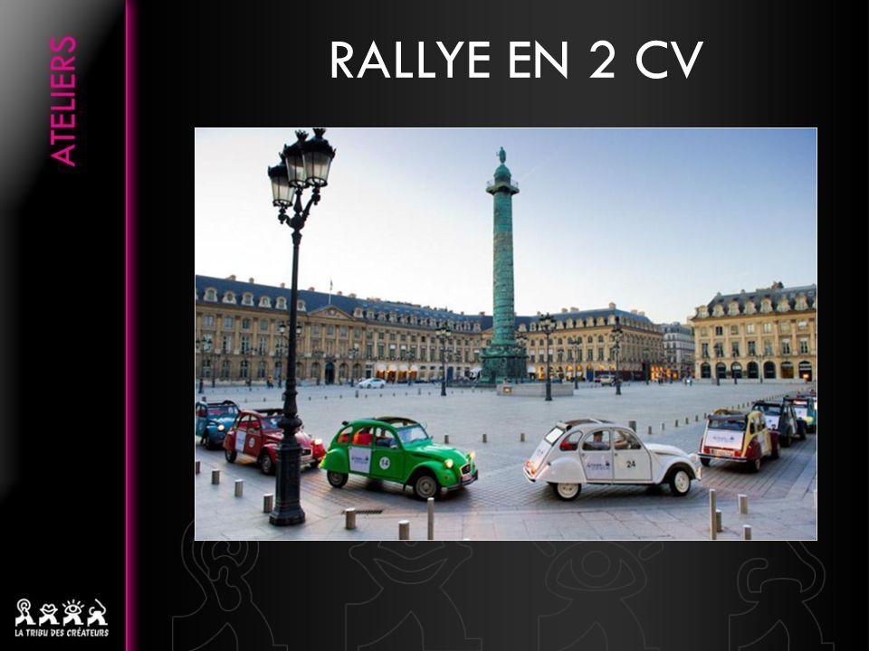 Les coulisses de Paris A la fois ludique et participatif, ce rallye dobservation permet de (re)découvrir Paris dans une ambiance conviviale et chaleureuse, à limage des valeurs véhiculées par la 2CV.