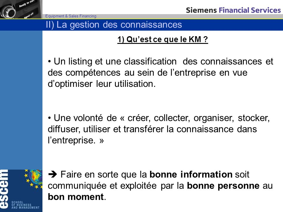 Equipment & Sales Financing 1) Quest ce que le KM .