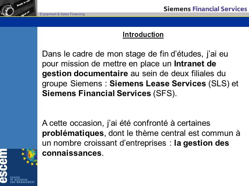 Equipment & Sales Financing Page daccueil de Livelink Accueil de lIntranet documentaire SFS France Liens externes Accés à lIntranet, à lIntrastore pour acheter des produits Siemens et aux différents site Internet des filiales du groupe.