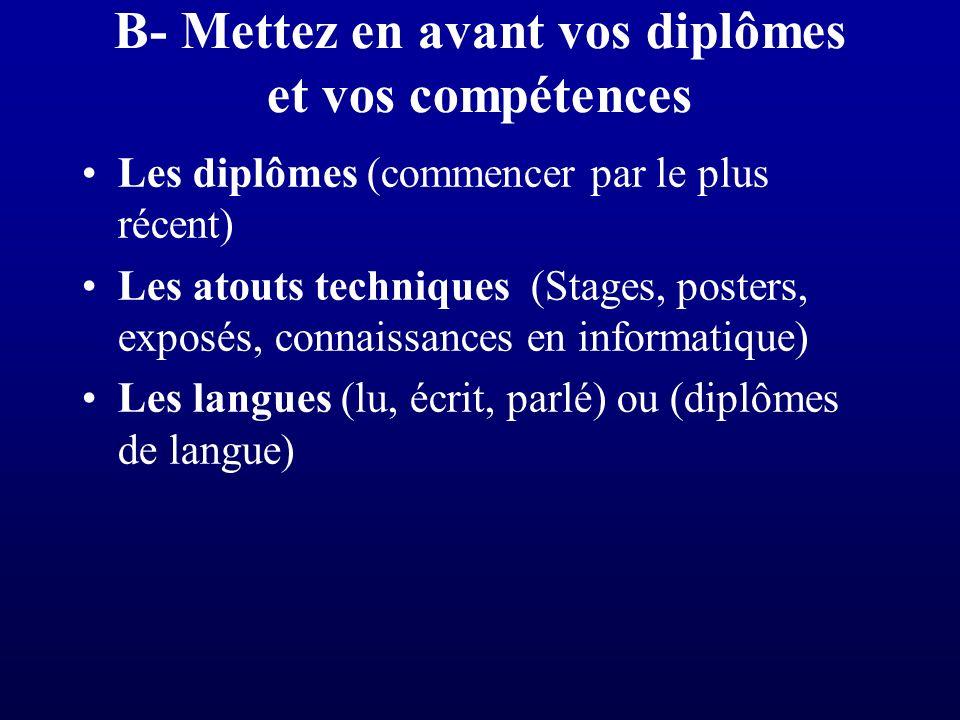 C- La rubrique « Divers » du CV Sport (club..) Musique (conservatoire) Activités sociales (membre..) Lecture (revues, romans..)