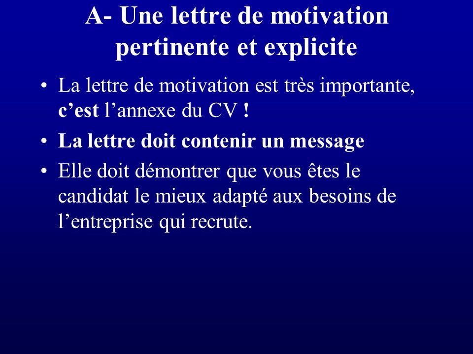 B- Personnalisez votre lettre de motivation Chaque lettre est unique et ne peut être standardisée.