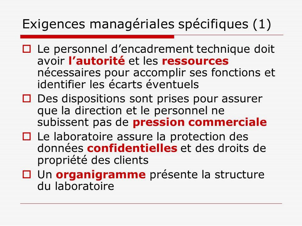 Exigences managériales spécifiques (1) Le personnel dencadrement technique doit avoir lautorité et les ressources nécessaires pour accomplir ses fonct