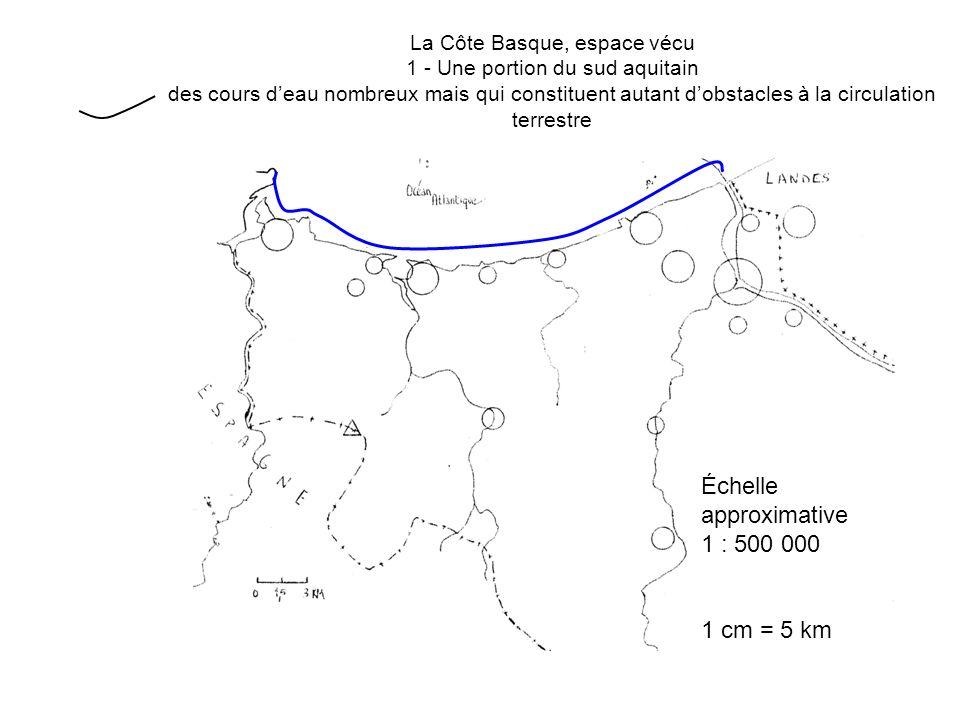 La Côte Basque, espace vécu 1 - Une portion du sud aquitain des cours deau nombreux mais qui constituent autant dobstacles à la circulation terrestre