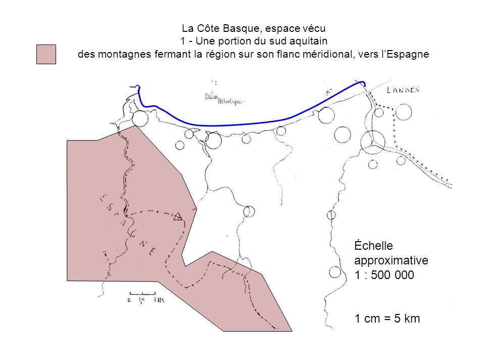 La Côte Basque, espace vécu 1 - Une portion du sud aquitain des montagnes fermant la région sur son flanc méridional, vers lEspagne Échelle approximat