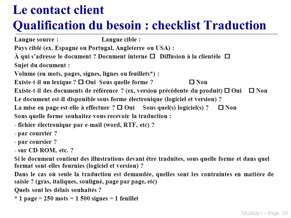 Module 1 - Page 30 Le contact client Qualification du besoin : checklist Traduction Langue source : Langue cible : Pays ciblé (ex. Espagne ou Portugal
