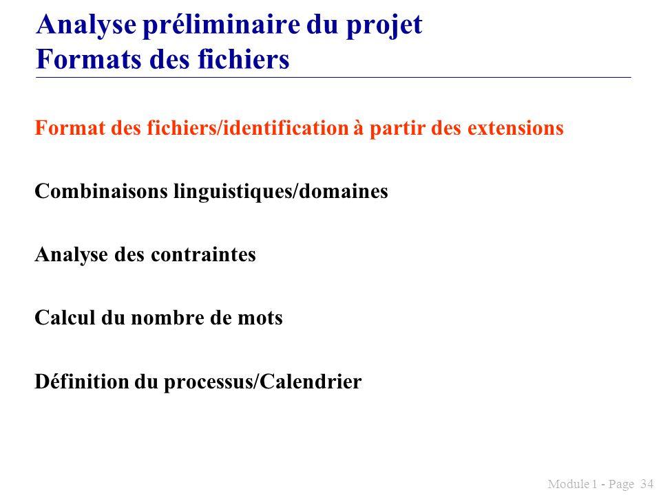 Module 1 - Page 34 Analyse préliminaire du projet Formats des fichiers Format des fichiers/identification à partir des extensions Combinaisons linguis