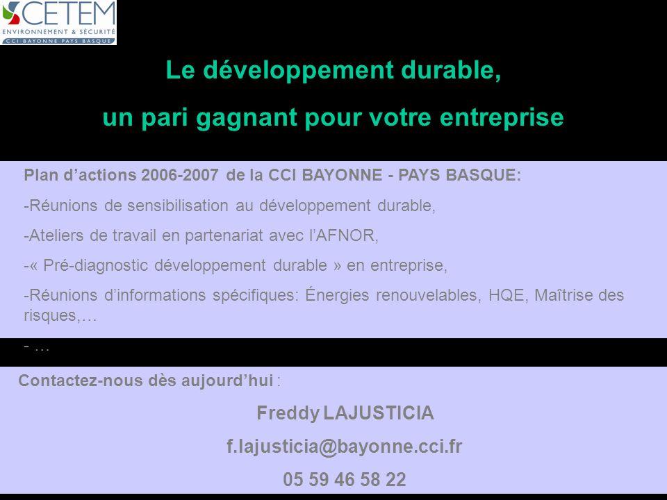 Plan dactions 2006-2007 de la CCI BAYONNE - PAYS BASQUE: -Réunions de sensibilisation au développement durable, -Ateliers de travail en partenariat av