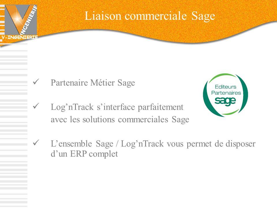V-INGENIERIE 16 Liaison commerciale Sage Partenaire Métier Sage LognTrack sinterface parfaitement avec les solutions commerciales Sage Lensemble Sage