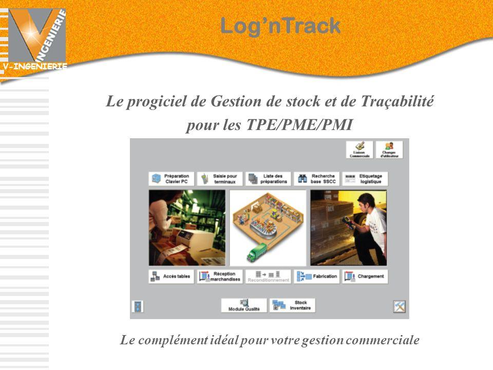 V-INGENIERIE 2 Le progiciel de Gestion de stock et de Traçabilité pour les TPE/PME/PMI Le complément idéal pour votre gestion commerciale LognTrack