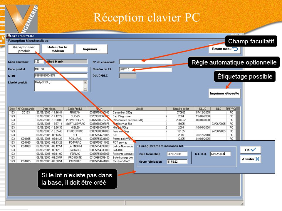 V-INGENIERIE Réception clavier PC 22 Règle automatique optionnelle Étiquetage possible Champ facultatif Si le lot nexiste pas dans la base, il doit êt