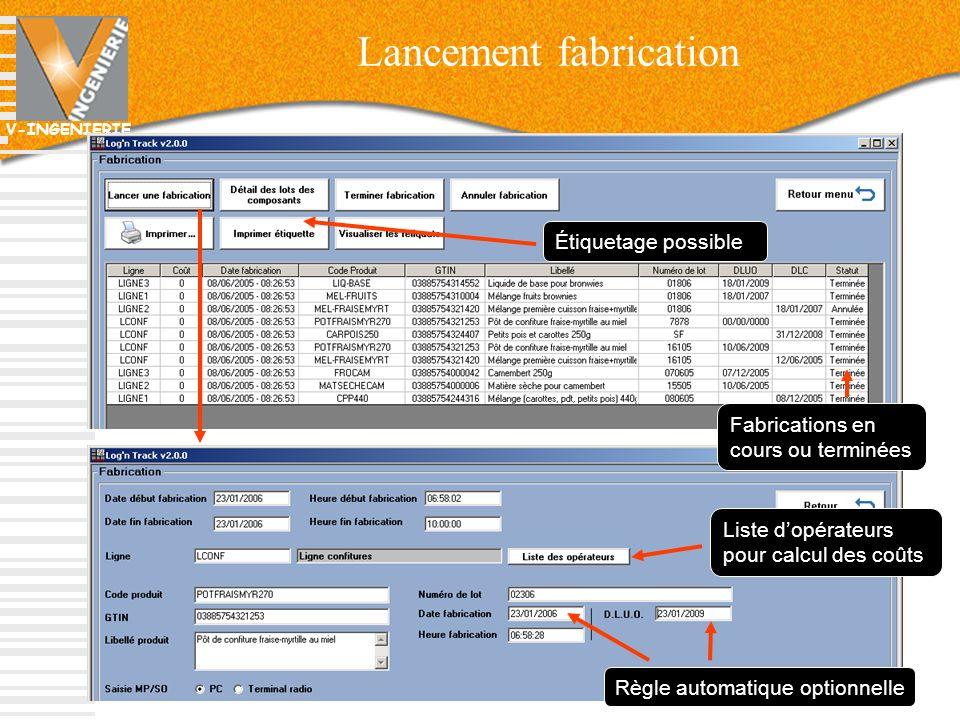 V-INGENIERIE Lancement fabrication 32 Fabrications en cours ou terminées Étiquetage possible Règle automatique optionnelle Liste dopérateurs pour calc